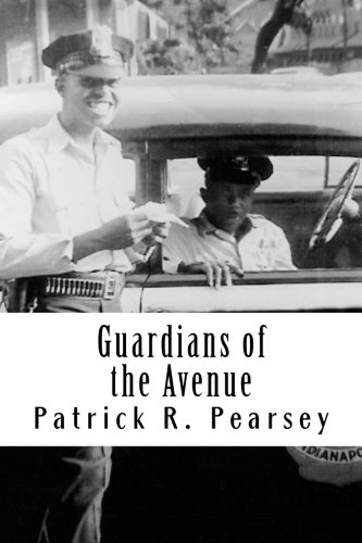 Read Online Guardians of the Avenue: African-American Officers with the Indianapolis Police Departm pdf epub