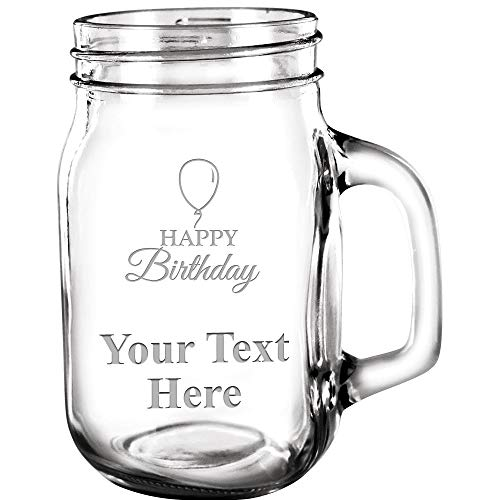 (Custom Mason Jars, Happy Birthday 15 oz Mason Jar Customized With Engravable Text Great Personalized Birthday Gift Prime)