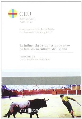 La influencia de las fiestas de toros en la historia cultural de España: Curso Académico 2008-2009: 12 Cuadernos de Actividades Culturales. Cuadernos de tauromaquia: Amazon.es: Gil González, Juan Carlos: Libros