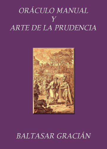 Descargar Libro Oráculo Manual Y Arte De La Prudencia. Con Notas Aclaratorias. Baltasar Gracián