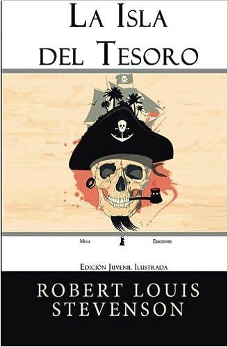 La Isla del Tesoro: Edición Juvenil Ilustrada: Amazon.es: Robert Louis Stevenson: Libros
