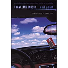 Traveling Music: Playing Back the Soundtrack to My Life and Times