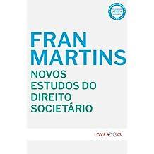 Novos Estudos do Direito Societário: Sociedades Anônimas e Sociedades por Quotas (Portuguese Edition)