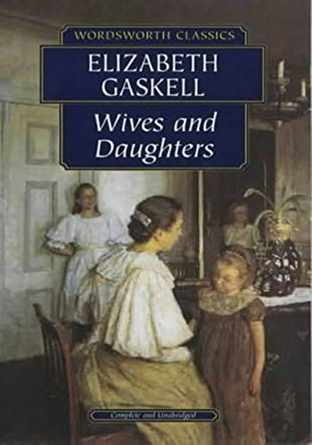 Wives and Daughters - (ANNOTATED) Original, Unabridged, Complete, Enriched [Oxford University Press]