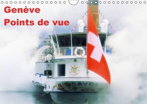 Genève points de vue : Points de vue, un autre regard porté sur la ville de Genève et son canton. Calendrier mural A4 horizontal 2017