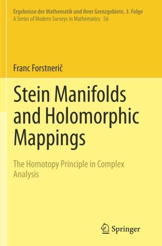 Stein Manifolds and Holomorphic Mappings: The Homotopy Principle in Complex Analysis (Ergebnisse der Mathematik und ihre