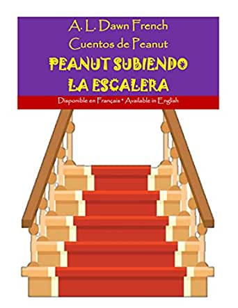 Peanut Subiendo La Escalera (Cuentos de Peanut nº 35) eBook: French, A. L. Dawn: Amazon.es: Tienda Kindle