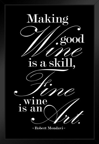 Robert Mondavi Making Good Wine is A Skill Black Framed Poster 14x20 - Robert Mondavi Pinot Noir