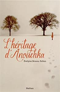 L'héritage d'Anouchka par Evelyne Brisou-Pellen