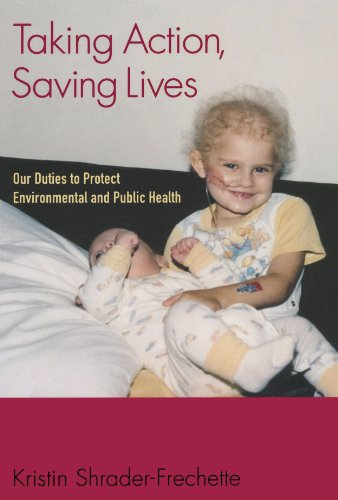 Taking Action, Saving Lives: Our Duties to Protect Environmental and Public Health (Environmental Ethics and Science Pol