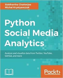 Python Social Media Analytics: Analyze and visualize data from