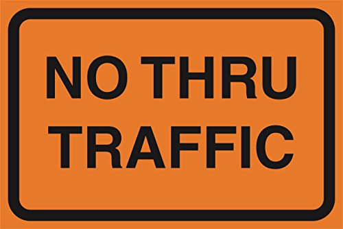 (2 Pack - No Thru Traffic Orange Road Street Construction Area Work Zone Safety Notice Warning Business Signs Commercial Metal Aluminum Sign)