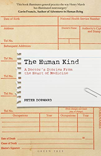 The Human Kind: A Doctor's Stories From The Heart Of Medicine by Green Tree