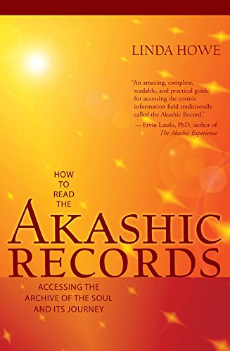 How To Read The Akashic Records: Accessing The Archive Of The Soul ...
