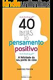 40 ideias do pensamento positivo