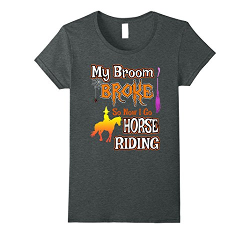 Womens Funny Halloween Horse Shirt,My Broom Broke-I Go Horse Riding Small Dark Heather - Broom Costume For Horse