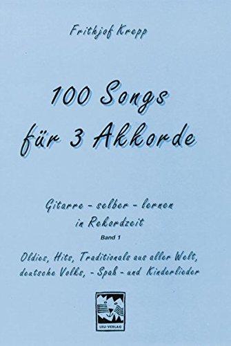 100 Songs. Gitarre selber lernen in Rekordzeit / 100 Songs. Gitarre selber lernen in Rekordzeit: Gitarre lernen in Rekordzeit mit 100 Songs für drei Akkorde