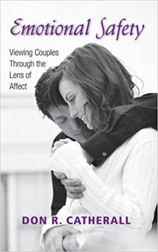 Emotional Safety: Viewing Couples Through the Lens of Affect