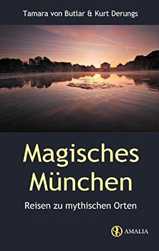 Magisches München: Reisen zu mythischen Orten