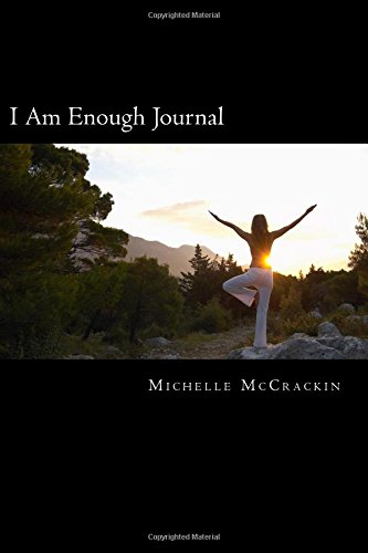 Download I Am Enough Journal: The Power of Words Have The Power To Change pdf