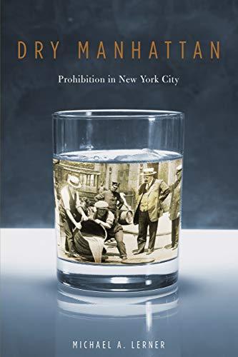 Dry Manhattan: Prohibition in New York ()