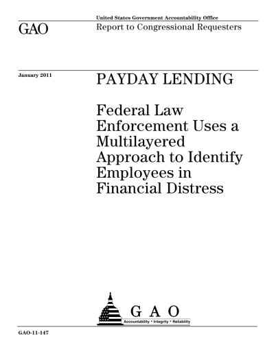 PAYDAY LENDING: Federal Law Enforcement Uses a Multilayered Approach to Identify Employees in Financial Distress