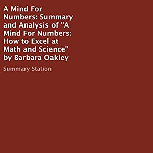 Summary and Analysis of a Mind for Numbers: How to Excel at Math and Science by Barbara Oakley Audiobook