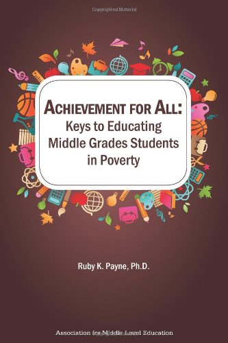 Achievement for All: Keys to Educating Middle Grades Students in Poverty
