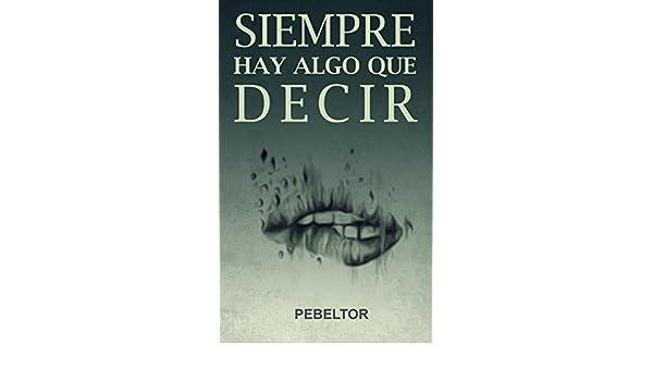 Amazon.com: Siempre hay algo que decir (Spanish Edition) eBook: Pedro Belmonte: Kindle Store