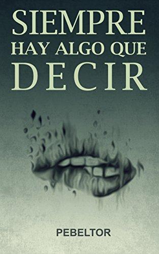 Siempre hay algo que decir (Spanish Edition) by [Belmonte, Pedro]