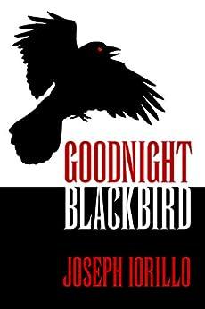 Goodnight Blackbird by [Iorillo, Joseph]