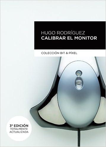 Calibrar el monitor: 1 (BIT & PIXEL): Amazon.es: RODRIGUEZ ALONSO ...