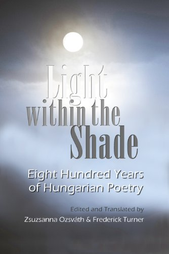 Image of Light within the Shade: Eight Hundred Years of Hungarian Poetry