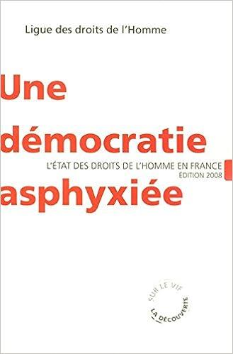 Télécharger en ligne Une démocratie asphyxiée pdf epub