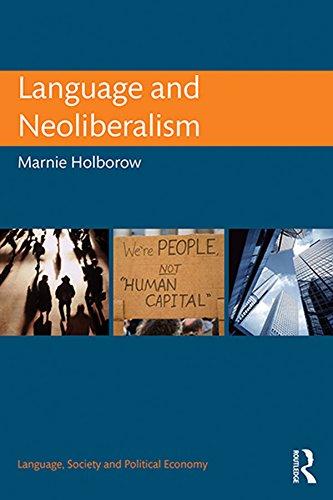 Language and Neoliberalism (Language, Society and Political Economy) Pdf