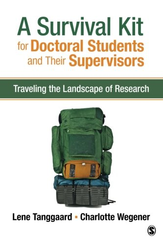 A Survival Kit for Doctoral Students and Their Supervisors: Traveling the Landscape of Research