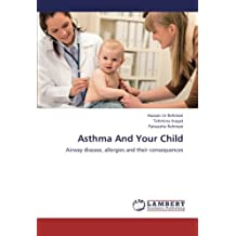Asthma And Your Child: Airway disease, allergies and their consequences