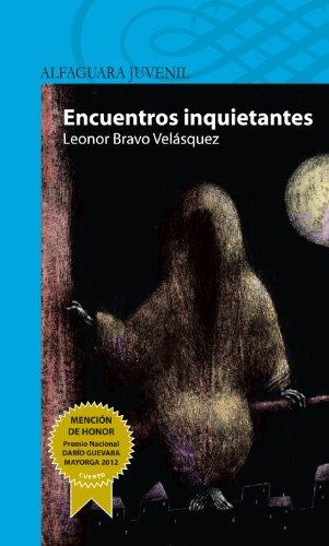 Encuentros inquietantes (Spanish Edition) by [Bravo Velásquez, Leonor]