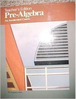 Pre-Algebra: An Accelerated Course (Teacher's Edition): Mary