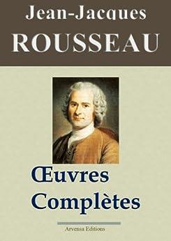 Jean-Jacques Rousseau : Oeuvres complètes - 93 titres (Nouvelle édition enrichie) (French Edition) by [Rousseau, Jean-Jacques]