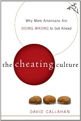 The cheating culture why more americans are doing wrong to get the cheating culture why more americans are doing wrong to get ahead kindle edition by david callahan politics social sciences kindle ebooks fandeluxe Image collections
