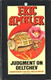 Judgement on Deltchev, Eric Ambler, 0425075915