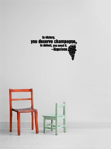 Decal – Vinyl Wall Sticker : in victory you deserve champagne in defeat you need it – Napoleon Quote Home Living Room Bedroom Decor - DISCOUNTED SALE ITEM - 22 Colors Available Size: 15 Inches X 30 Inches