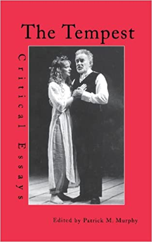 com the tempest critical essays shakespeare criticism the tempest critical essays shakespeare criticism 1st edition