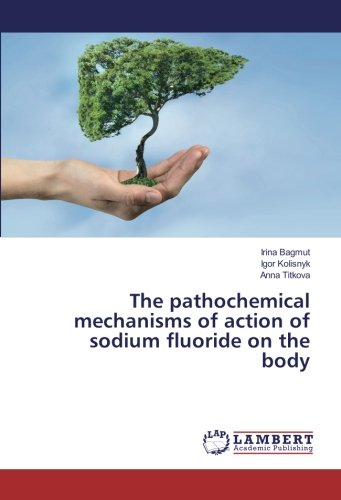 The pathochemical mechanisms of action of sodium fluoride on the body pdf