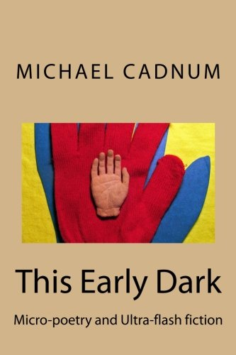 Download This Early Dark: Micro-poetry and Ultra-flash fiction PDF
