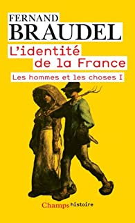 L'identité de la France. Tome 2.1 : Les hommes et les choses par Fernand Braudel
