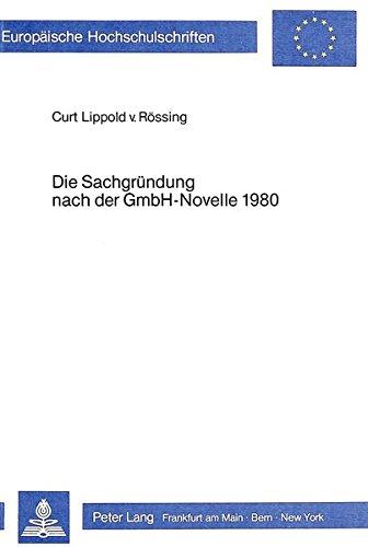Die Sachgründung nach der GmbH-Novelle 1980 (Europäische Hochschulschriften Recht) (German Edition) by Peter Lang GmbH, Internationaler Verlag der Wissenschaften