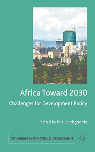 Africa Toward 2030: Challenges for Development Policy (Rethinking International Development series)