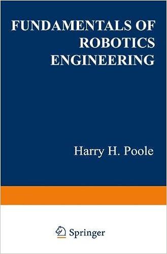 Fundamentals Of Robotics Engineering Harry H Poole 9789401170529